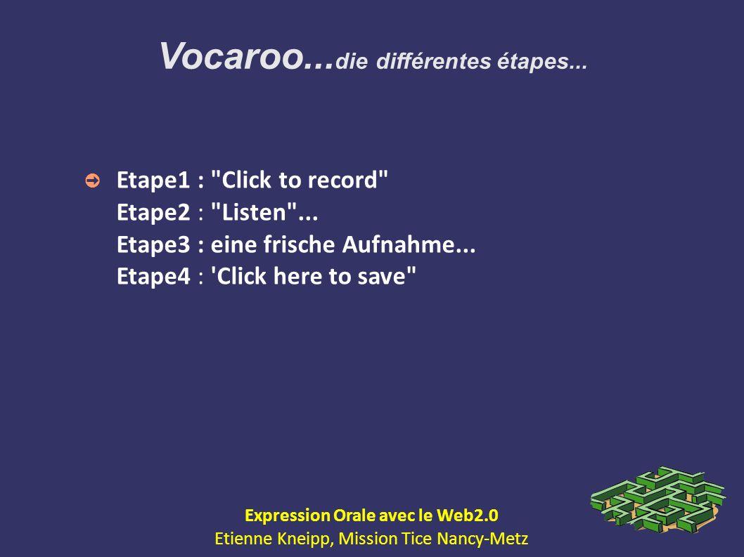 Vocaroo... die différentes étapes... Etape1 :