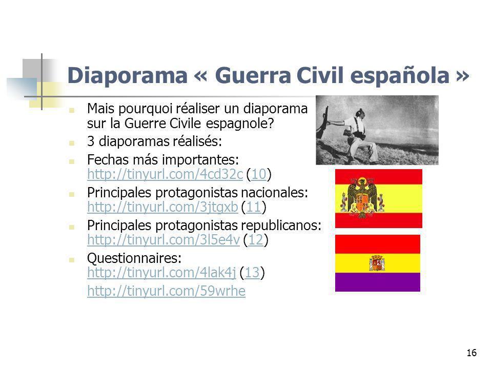 16 Diaporama « Guerra Civil española » Mais pourquoi réaliser un diaporama sur la Guerre Civile espagnole? 3 diaporamas réalisés: Fechas más important