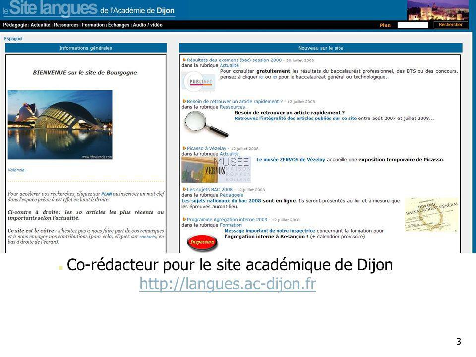 3 Co-rédacteur pour le site académique de Dijon http://langues.ac-dijon.fr http://langues.ac-dijon.fr