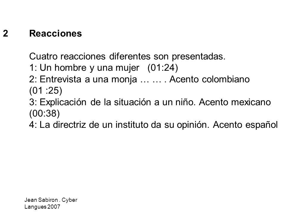 Jean Sabiron.Cyber Langues 2007 2Reacciones Cuatro reacciones diferentes son presentadas.