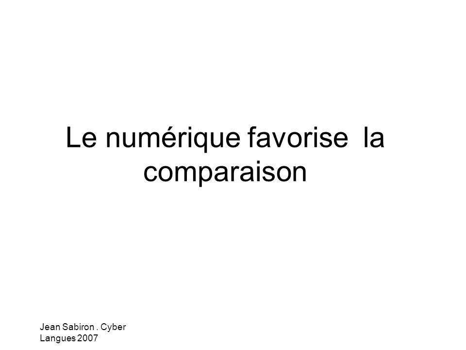 Jean Sabiron. Cyber Langues 2007 Le numérique favorise la comparaison