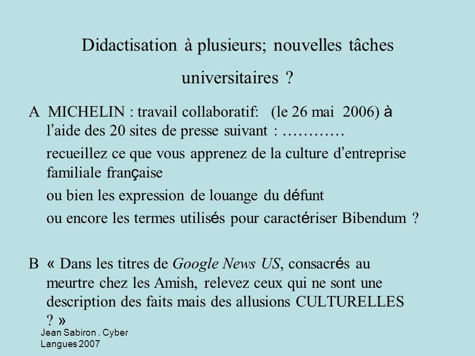 Jean Sabiron.Cyber Langues 2007 Didactisation à plusieurs; nouvelles tâches universitaires .