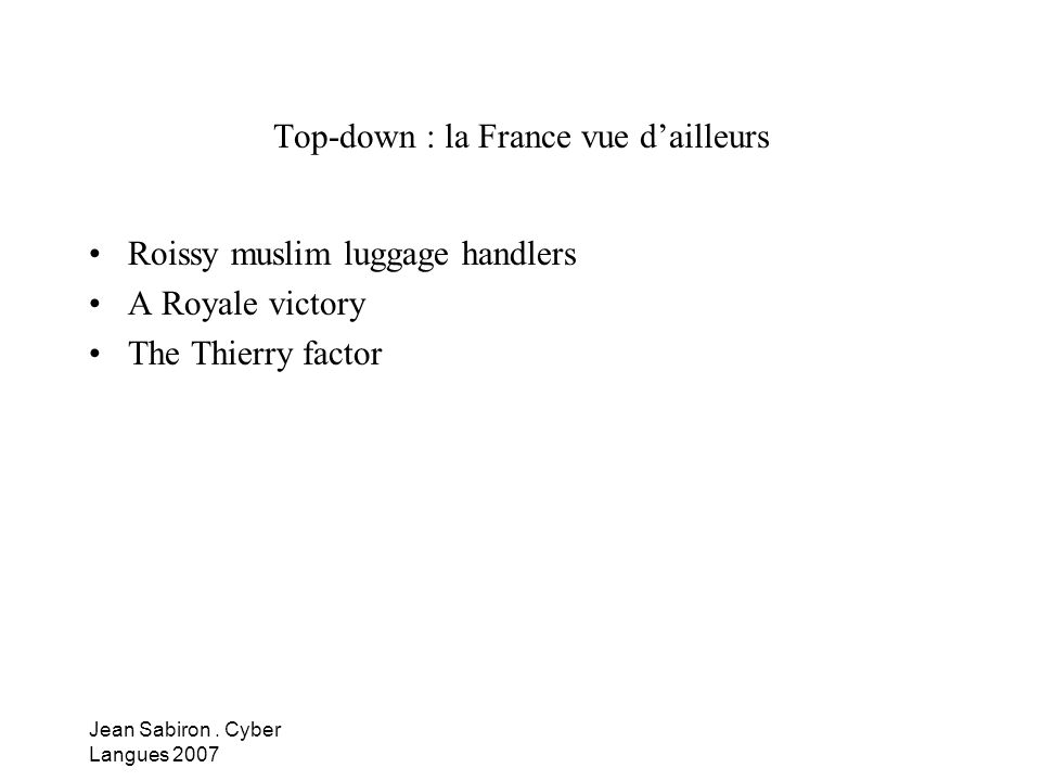 Jean Sabiron. Cyber Langues 2007 Top-down : la France vue dailleurs Roissy muslim luggage handlers A Royale victory The Thierry factor
