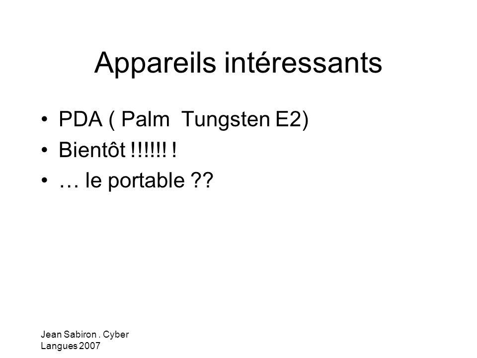 Jean Sabiron.Cyber Langues 2007 Appareils intéressants PDA ( Palm Tungsten E2) Bientôt !!!!!.
