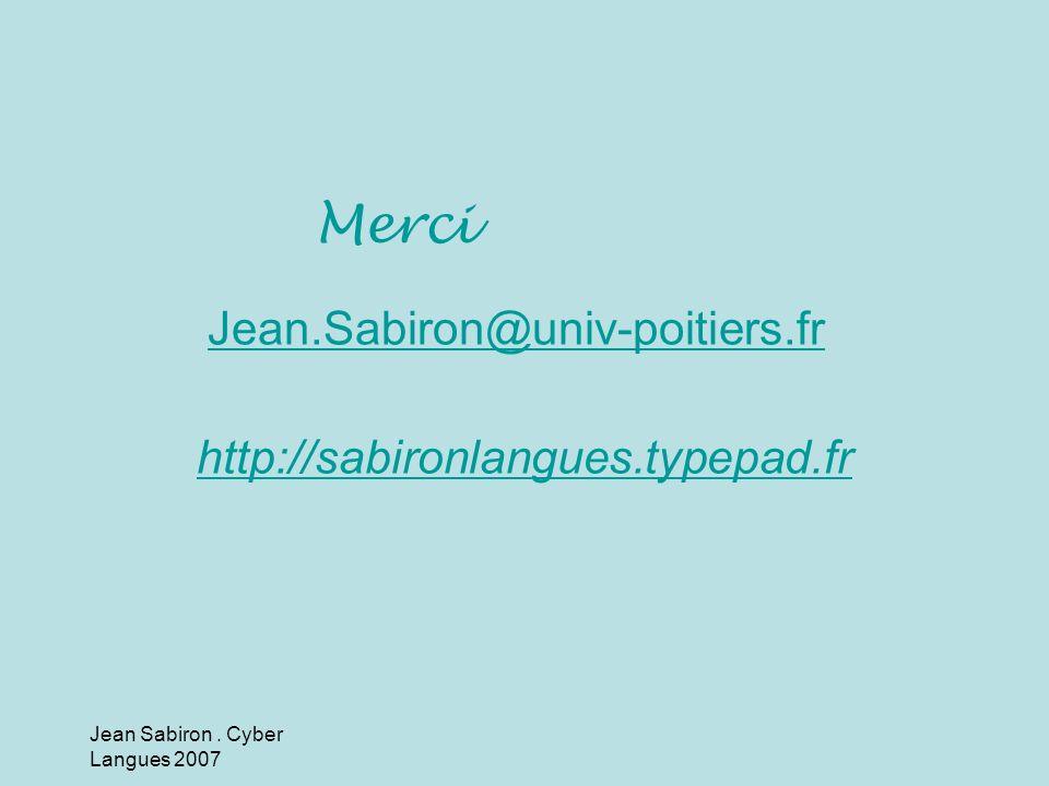 Jean.Sabiron@univ-poitiers.fr Jean.Sabiron@univ-poitiers.fr http://sabironlangues.typepad.fr http://sabironlangues.typepad.fr Merci