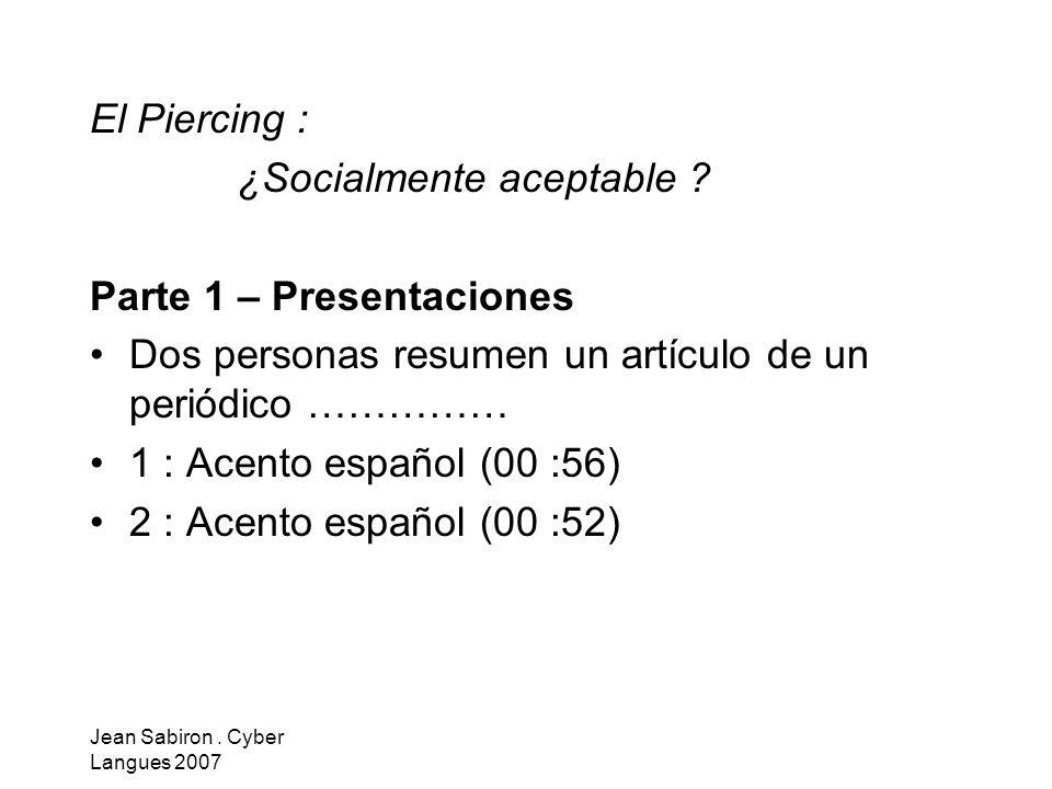 Jean Sabiron.Cyber Langues 2007 El Piercing : ¿Socialmente aceptable .