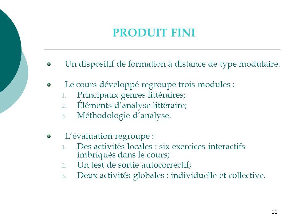 11 PRODUIT FINI Un dispositif de formation à distance de type modulaire. Le cours développé regroupe trois modules : 1. Principaux genres littéraires;