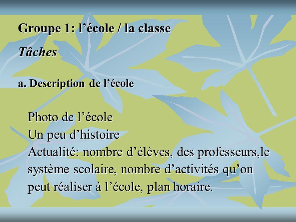 Groupe 1: lécole / la classe Tâches a.