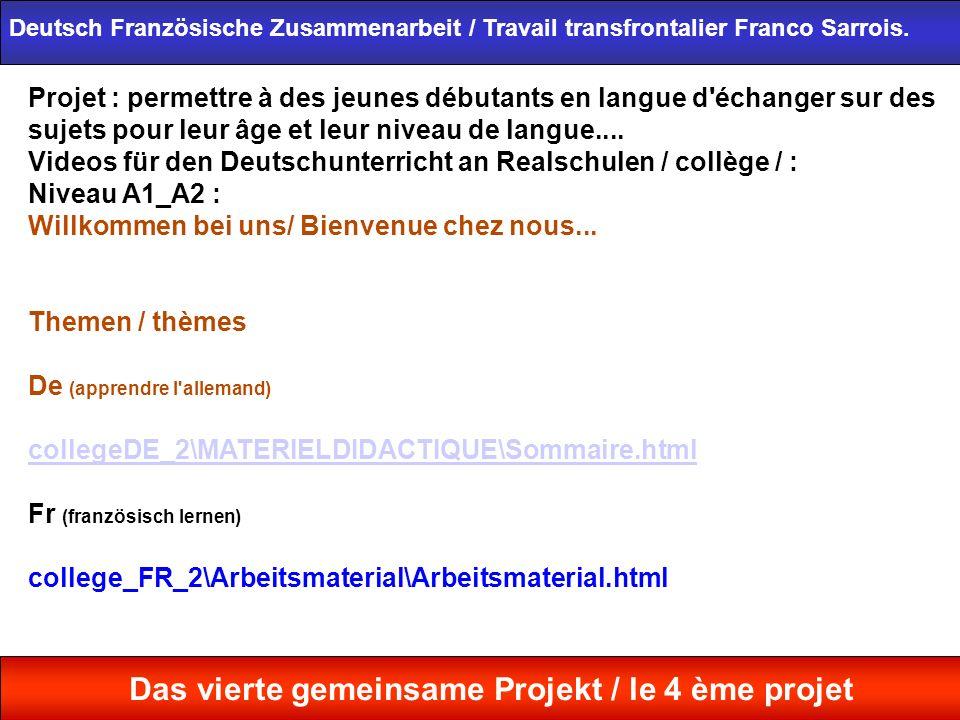 Deutsch Französische Zusammenarbeit / Travail transfrontalier Franco Sarrois. Das vierte gemeinsame Projekt / le 4 ème projet Projet : permettre à des