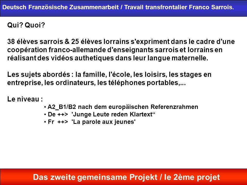 Qui? Quoi? 38 élèves sarrois & 25 élèves lorrains s'expriment dans le cadre d'une coopération franco-allemande d'enseignants sarrois et lorrains en ré