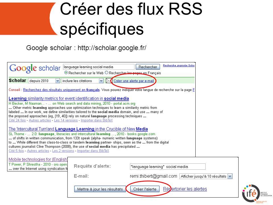 Créer des flux RSS spécifiques Google scholar : http://scholar.google.fr/