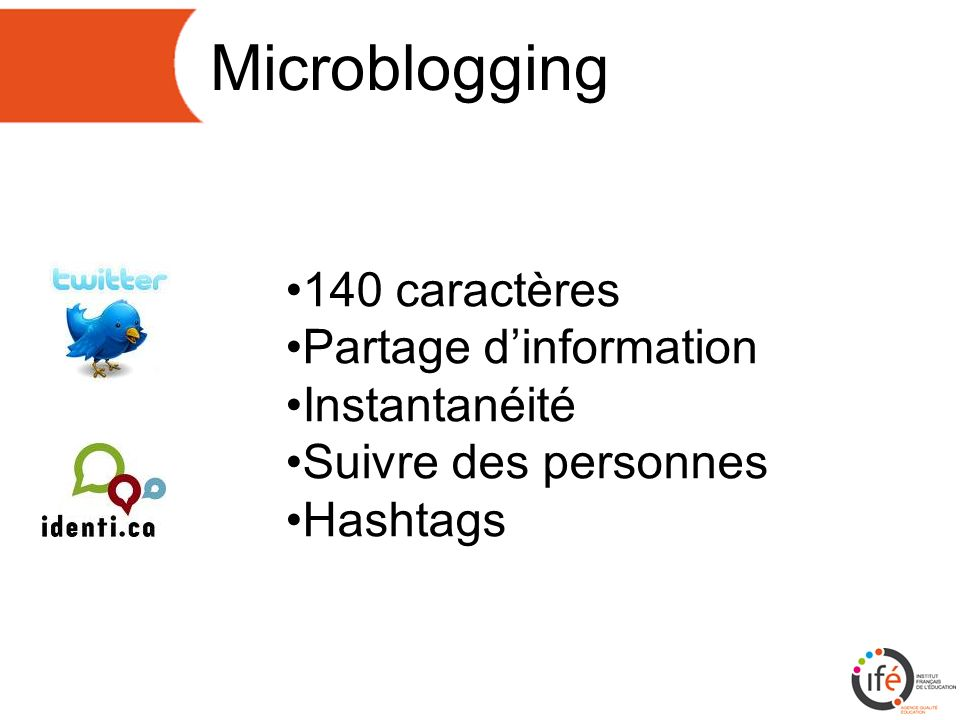 Microblogging 140 caractères Partage dinformation Instantanéité Suivre des personnes Hashtags