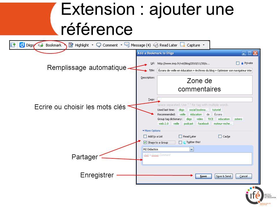 Extension : ajouter une référence Remplissage automatique Zone de commentaires Ecrire ou choisir les mots clés Partager Enregistrer