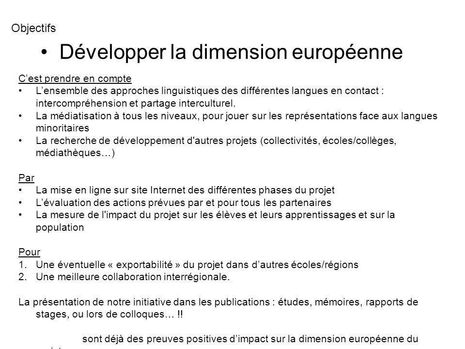 Développer la dimension européenne Cest prendre en compte Lensemble des approches linguistiques des différentes langues en contact : intercompréhensio