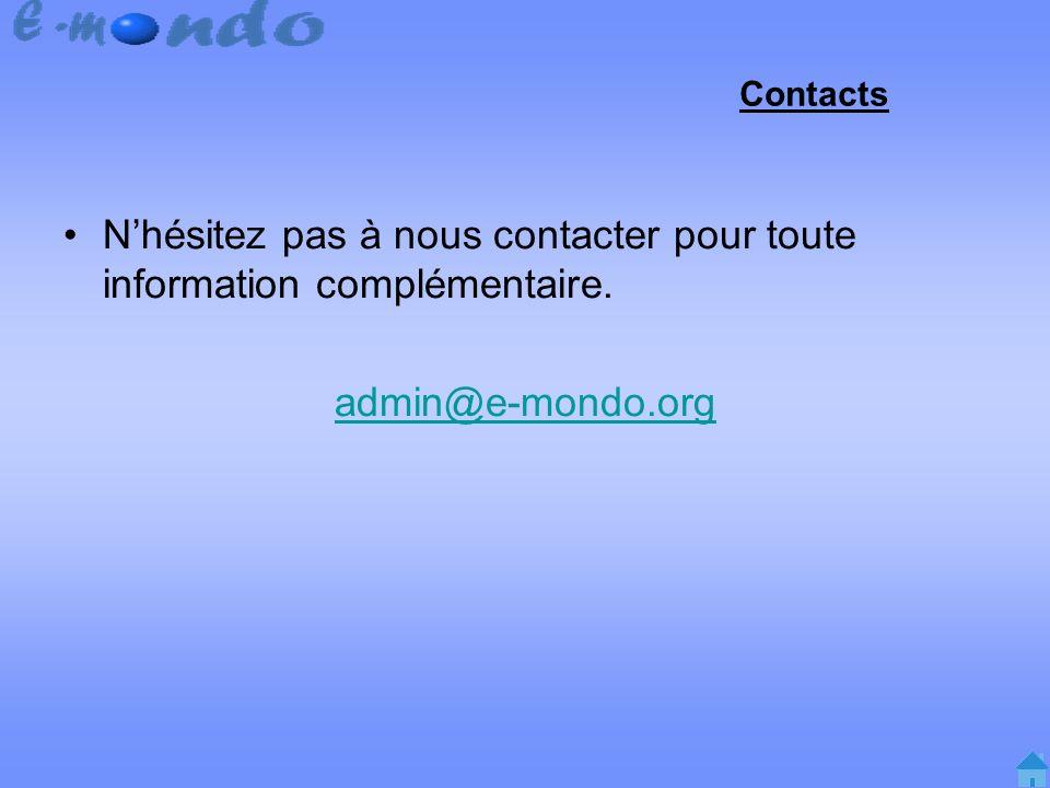 Contacts Nhésitez pas à nous contacter pour toute information complémentaire. admin@e-mondo.org