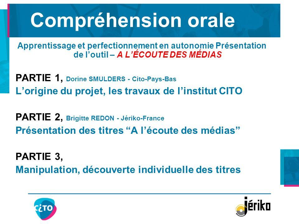 A LÉCOUTE DES MÉDIAS Site de présentation et démonstration http://langues.jeriko.fr Renseignements : Jériko – 70, rue Amelot – 75011 PARIS Tel : 01 49 29 41 61 Pour en savoir plus…