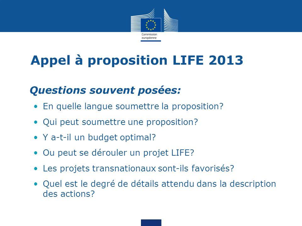 Appel à proposition LIFE 2013 Questions souvent posées: En quelle langue soumettre la proposition? Qui peut soumettre une proposition? Y a-t-il un bud