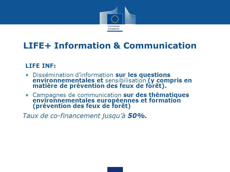 LIFE+ Information & Communication LIFE INF: Dissémination dinformation sur les questions environnementales et sensibilisation (y compris en matière de