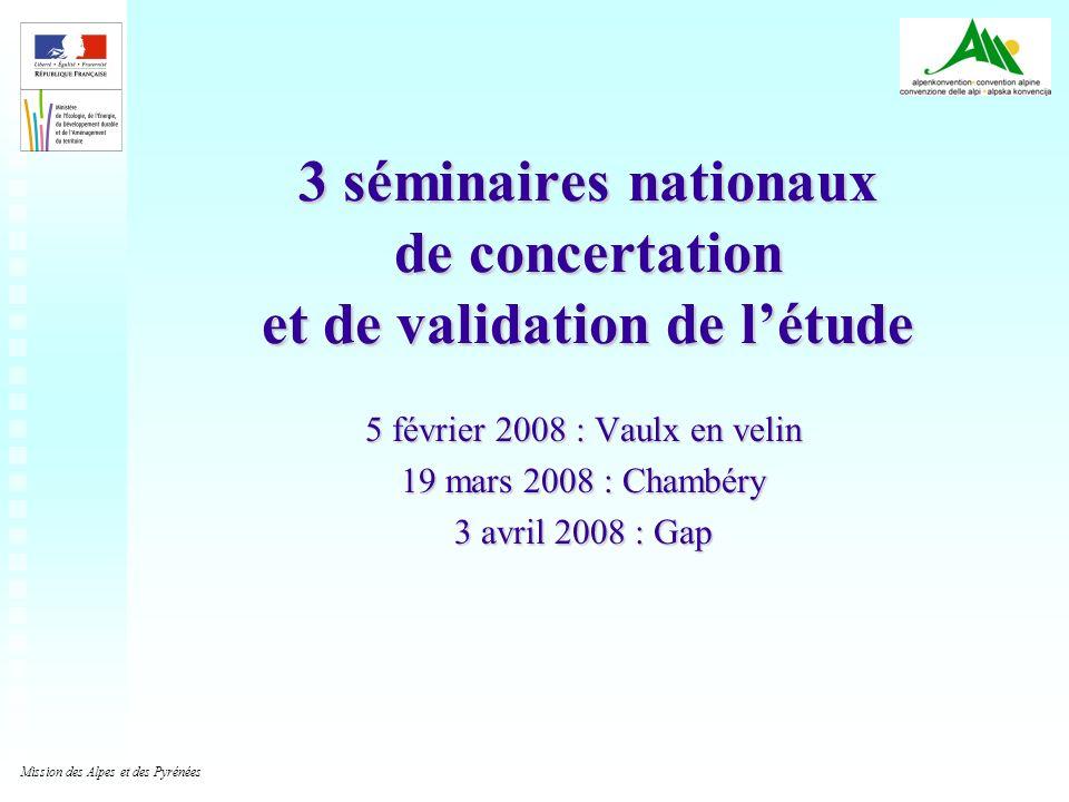 11 3 séminaires nationaux de concertation et de validation de létude 5 février 2008 : Vaulx en velin 19 mars 2008 : Chambéry 3 avril 2008 : Gap Missio