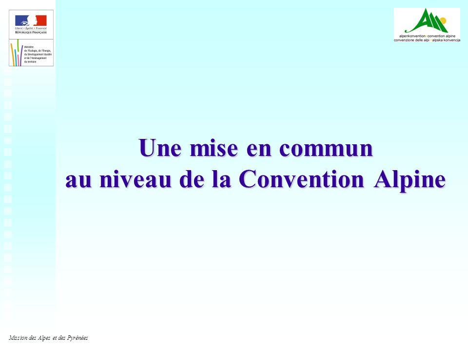 19 Mission des Alpes et des Pyrénées Une mise en commun au niveau de la Convention Alpine