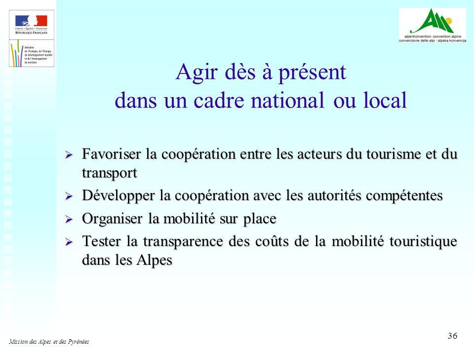 36 Agir dès à présent dans un cadre national ou local Favoriser la coopération entre les acteurs du tourisme et du transport Favoriser la coopération