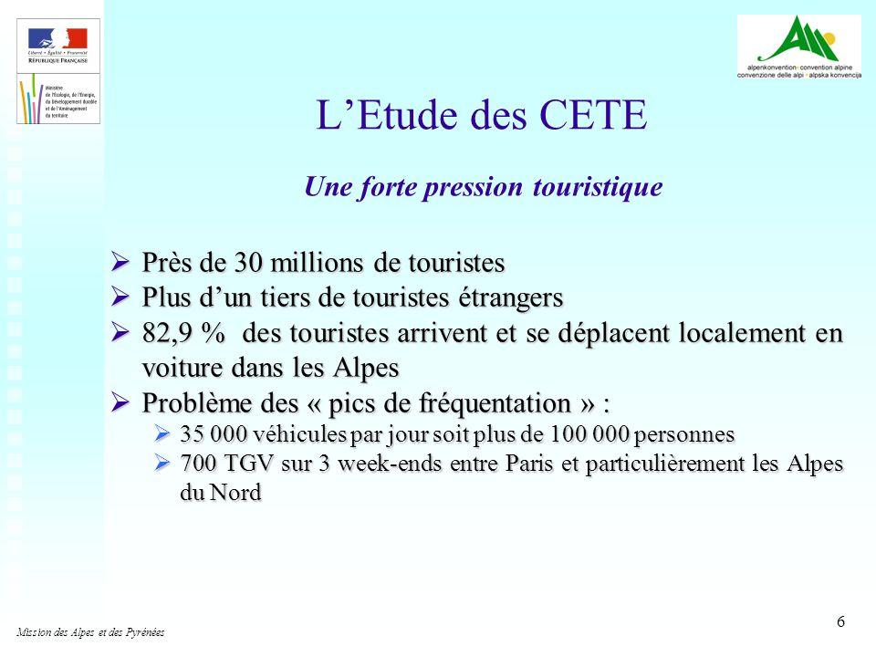 6 LEtude des CETE Près de 30 millions de touristes Près de 30 millions de touristes Plus dun tiers de touristes étrangers Plus dun tiers de touristes