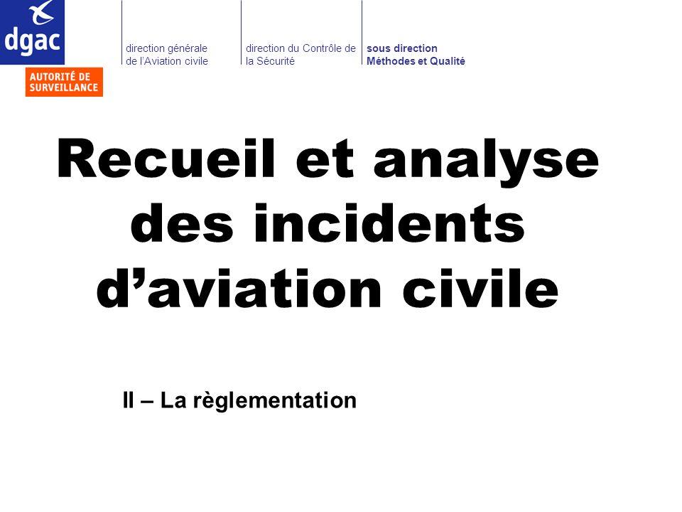 direction générale de lAviation civile sous direction Méthodes et Qualité direction du Contrôle de la Sécurité Recueil et analyse des incidents daviat