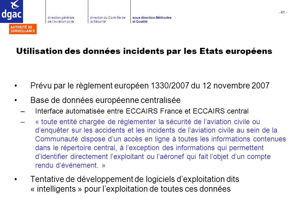 - 41 - direction générale de lAviation civile direction du Contrôle de la Sécurité sous direction Méthodes et Qualité Utilisation des données incident