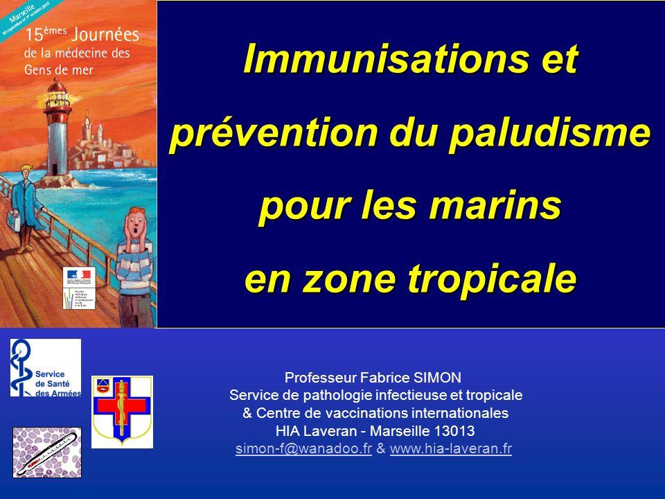Immunisations et prévention du paludisme pour les marins en zone tropicale Professeur Fabrice SIMON Service de pathologie infectieuse et tropicale & C