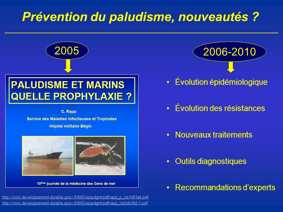 Prévention du paludisme, principes Prévention anti-infectionPrévention anti-maladieGestion de léchec = Lutte anti-vectorielle Collective Individuelle ++ = Chimioprophylaxie Antipaludique efficace Observance = Prise en charge adaptée et précoce (diagnostic, traitement) Piqûres danophèles ParasiteMaladie Éducation, formation, contrôle