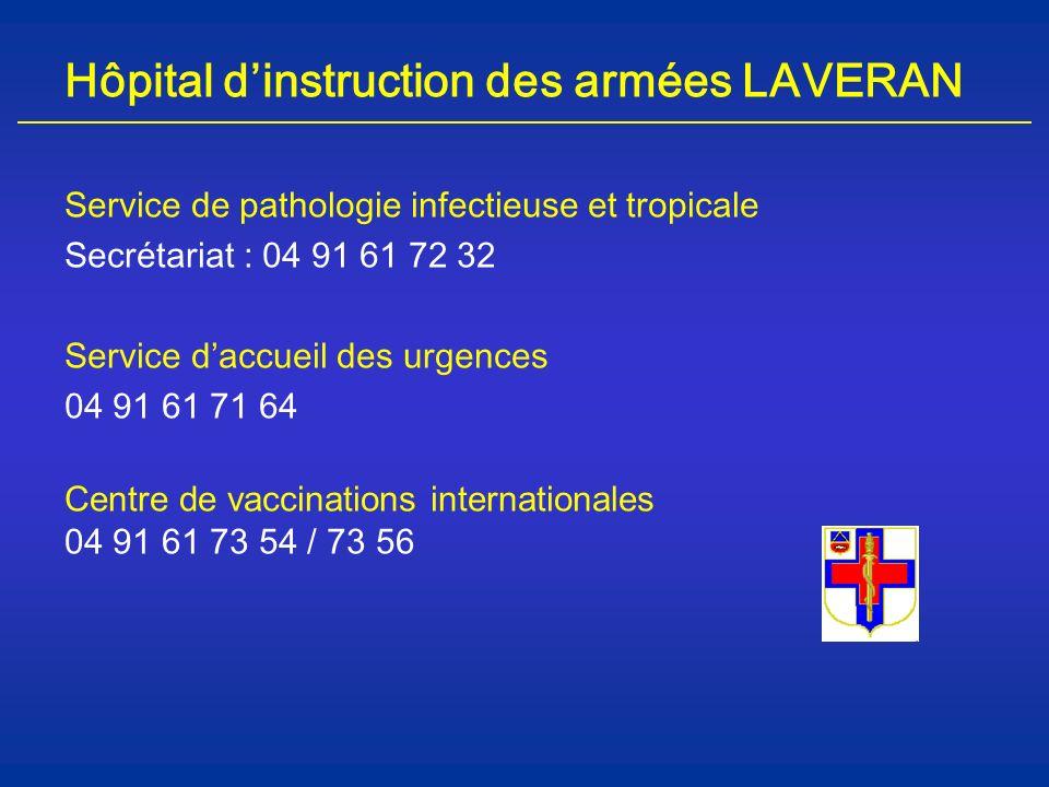 Hôpital dinstruction des armées LAVERAN Service de pathologie infectieuse et tropicale Secrétariat : 04 91 61 72 32 Service daccueil des urgences 04 9