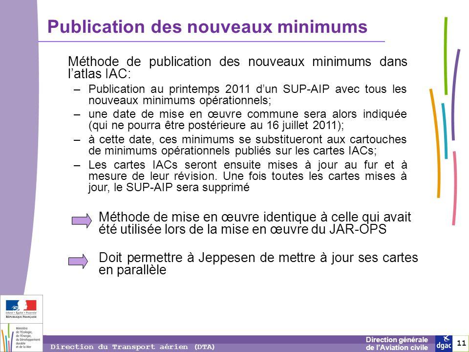 11 1 Direction générale de lAviation civile Direction du Transport aérien (DTA) Publication des nouveaux minimums Méthode de publication des nouveaux