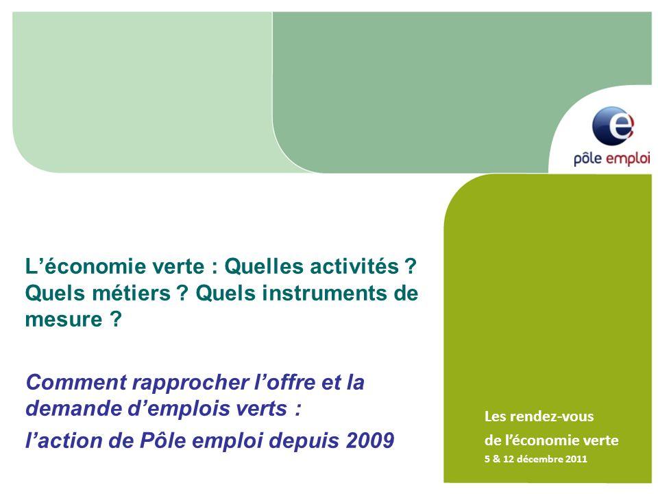 Léconomie verte : Quelles activités ? Quels métiers ? Quels instruments de mesure ? Comment rapprocher loffre et la demande demplois verts : laction d
