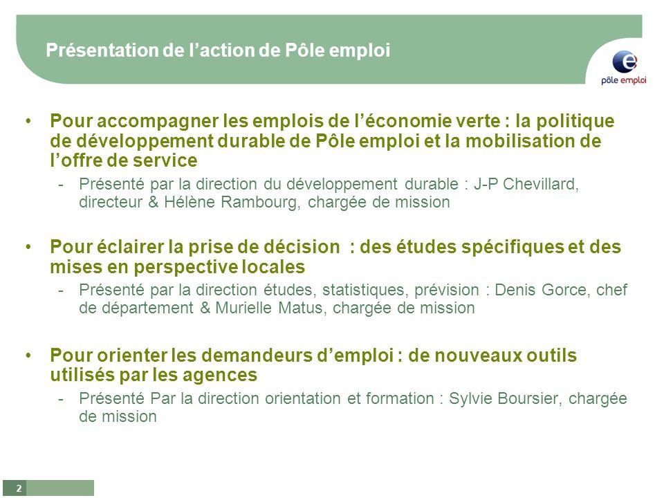 2 Présentation de laction de Pôle emploi Pour accompagner les emplois de léconomie verte : la politique de développement durable de Pôle emploi et la