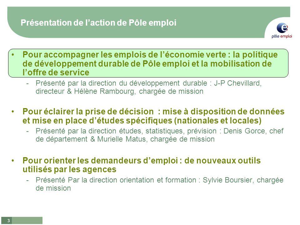 3 Présentation de laction de Pôle emploi Pour accompagner les emplois de léconomie verte : la politique de développement durable de Pôle emploi et la