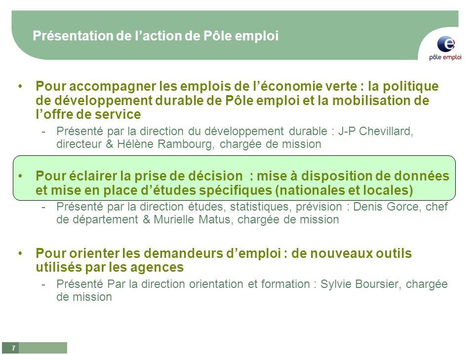 7 Présentation de laction de Pôle emploi Pour accompagner les emplois de léconomie verte : la politique de développement durable de Pôle emploi et la