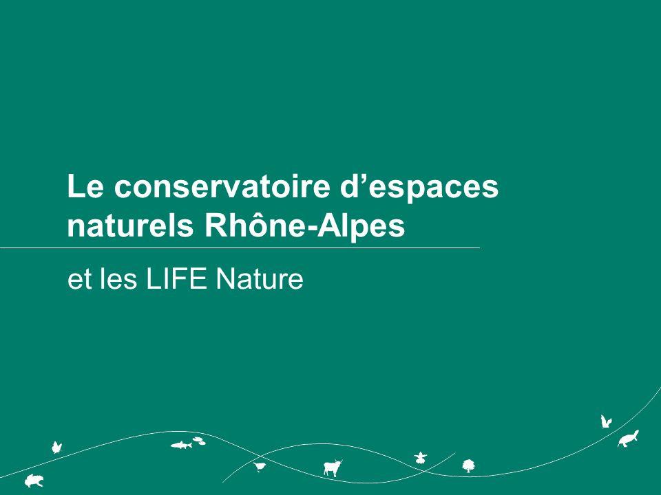 Depuis les ACNAT… le Conservatoire d espaces naturels Rhône- Alpes (CEN RA), impliqué dans des LIFE Nature : - TOURBIERES DE FRANCE LIFE B4 320000/95/5/8 - 1995-1999 – 2 591 600 Euros dont 1 295 800 Euros LIFE (Beneficiary : ENF - partners : 19 dont CREN RA) - PROGRAMME POUR LA CONSERVATION DES PRAIRIES ET PATURAGES SECS DE LA FRANCE LIFE98 NAT/F/0055237 – 1998-2002 – 2 996 345 Euros with 1 498172 Euros LIFE (Beneficiary : ENF - partners : 12 dont CREN RA) - HAUT RHONE LAC DU BOURGET LIFE99 NAT/F/006321 – 1999-2002 – 1 682 290 Euros with 841 145 Euros LIFE (Beneficiary : CREN RA) - CONSERVATION DES HABITATS CREES PAR LA DYNAMIQUE DE LA RIVIERE DAIN LIFE 02/NAT/F/008482 - 2002 to 31.12.2006 – 1 722 194 Euros dont 861 097 Euros LIFE (Beneficiary : SIVU Basse Vallée dAin - partners : 2 dont CREN RA) -NATURE ET TERRITOIRE LIFE04 NAT/F/000079 – 2004-2008 – 2 793 814 Euros with 1 396 907 Euros LIFE (Beneficiary : ONF - partners : 8 dont CREN RA) -CONSERVATION DE LAPRON DU RHONE LIFE04 NAT/F/000083 – 2004-2010 – 3 508 289 Euros with 1 578 730 Euros LIFE (Beneficiary : CREN RA – 8 partners : ONEMA, CNR, Syndicat Ardèche Claire, SMIX Loue, CCVD, Ville de Besançon, CALB et Eurogem -MONTSELGUES LIFE05 NAT/F/000135 – 2005-2010 - 465 000 Euros with 232 500 Euros LIFE (Beneficiary : CREN RA - 4 partners : PNR Monts dArdèche, Conseil Général de l Ardèche, CCCV, CA07).