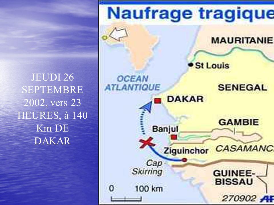 JEUDI 26 SEPTEMBRE 2002, vers 23 HEURES, à 140 Km DE DAKAR