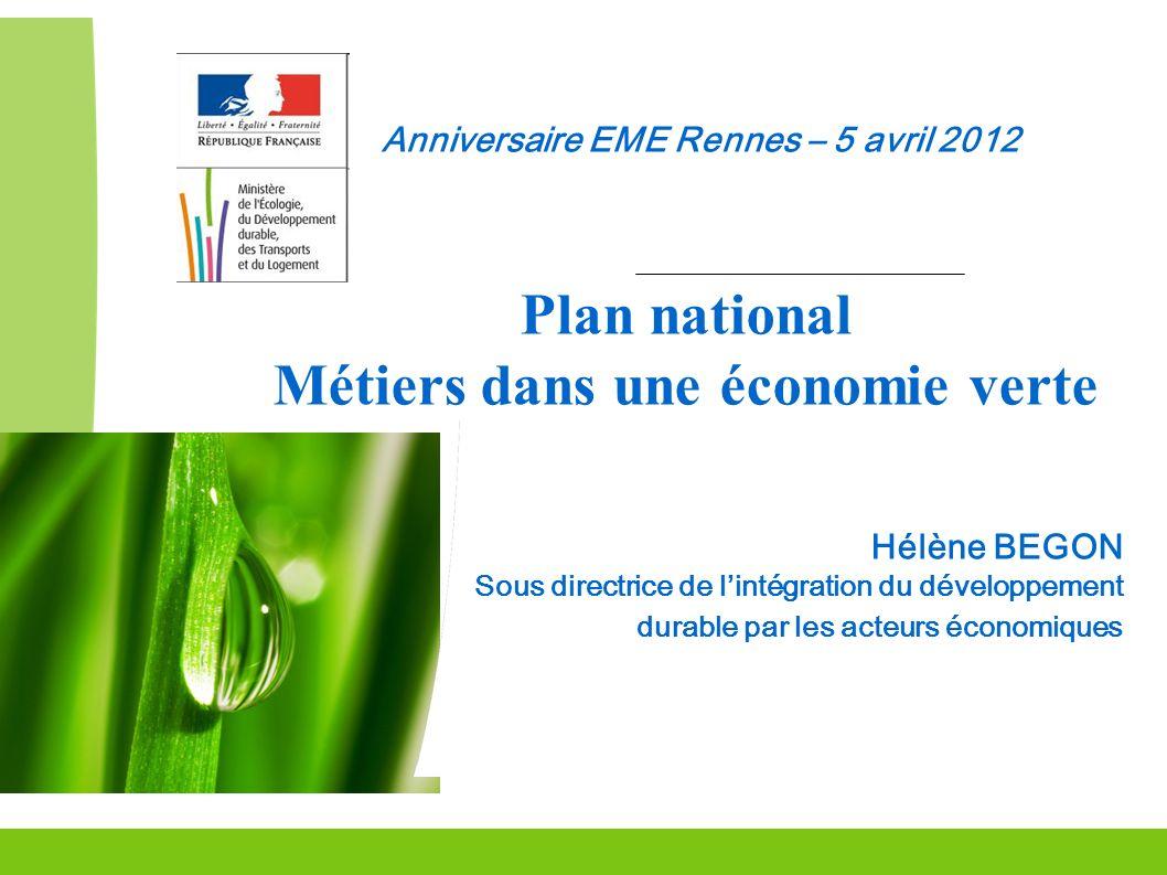 Grenelle Environnement 1 Anniversaire EME Rennes – 5 avril 2012 Commissariat Général au Développement durable Plan national Métiers dans une économie
