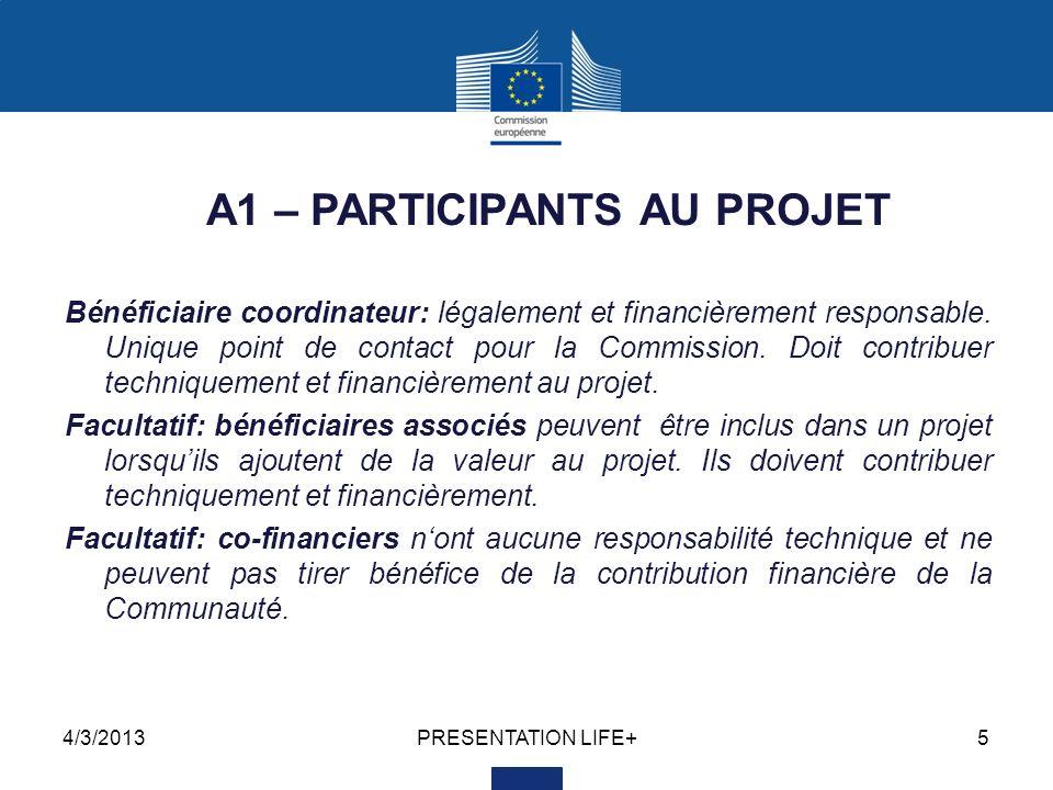 4/3/2013PRESENTATION LIFE+5 A1 – PARTICIPANTS AU PROJET Bénéficiaire coordinateur: légalement et financièrement responsable.