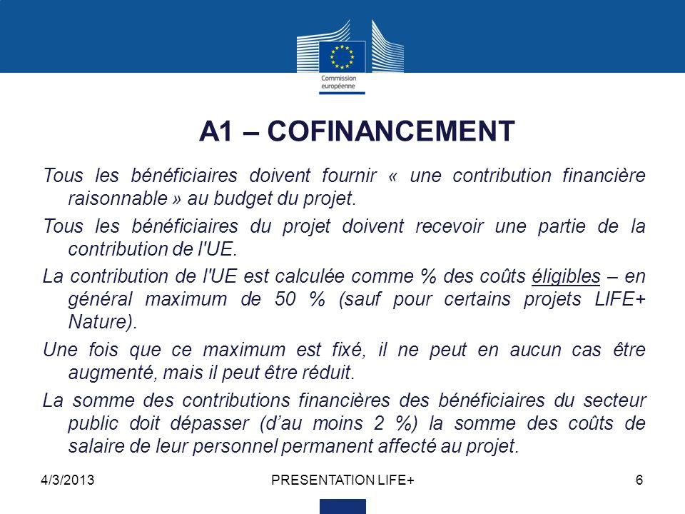 4/3/2013PRESENTATION LIFE+6 A1 – COFINANCEMENT Tous les bénéficiaires doivent fournir « une contribution financière raisonnable » au budget du projet.