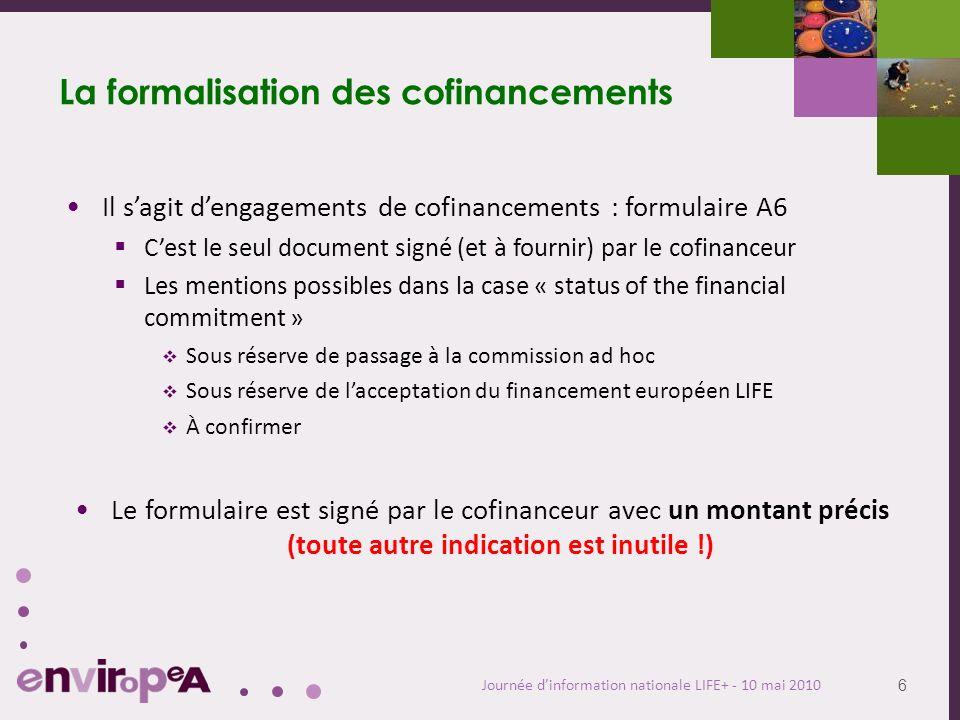 7 Journée dinformation nationale LIFE+ - 10 mai 2010 LIFE+ 2010 – Formulaire A6 : Co-financeurs