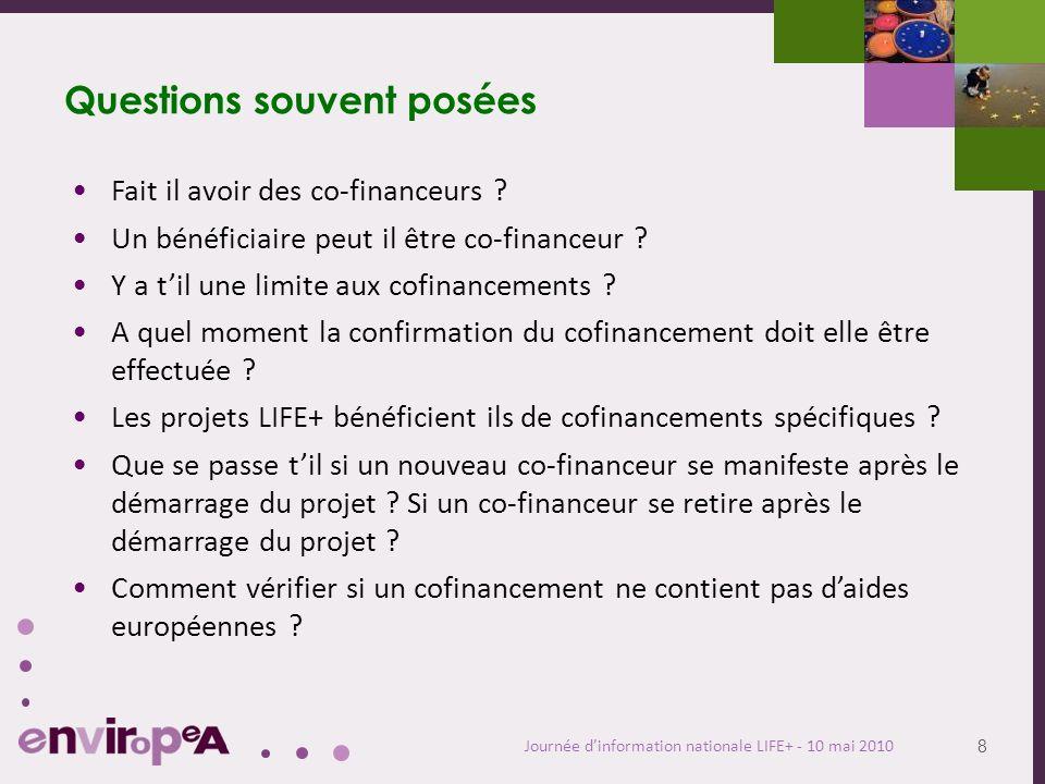 8 Journée dinformation nationale LIFE+ - 10 mai 2010 Questions souvent posées Fait il avoir des co-financeurs .