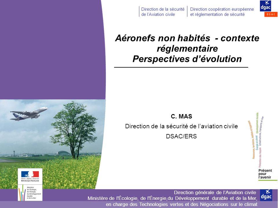 Direction générale de lAviation civile Direction de la sécurité de lAviation civile Direction coopération européenne et réglementation de sécurité Min