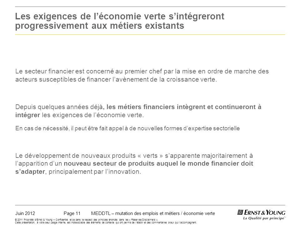 Juin 2012MEDDTL – mutation des emplois et métiers / économie vertePage 11 © 2011 Propriété dErnst & Young – Confidentiel et ce dans le respect des principes énoncés dans les « Réserves/Disclaimers ».