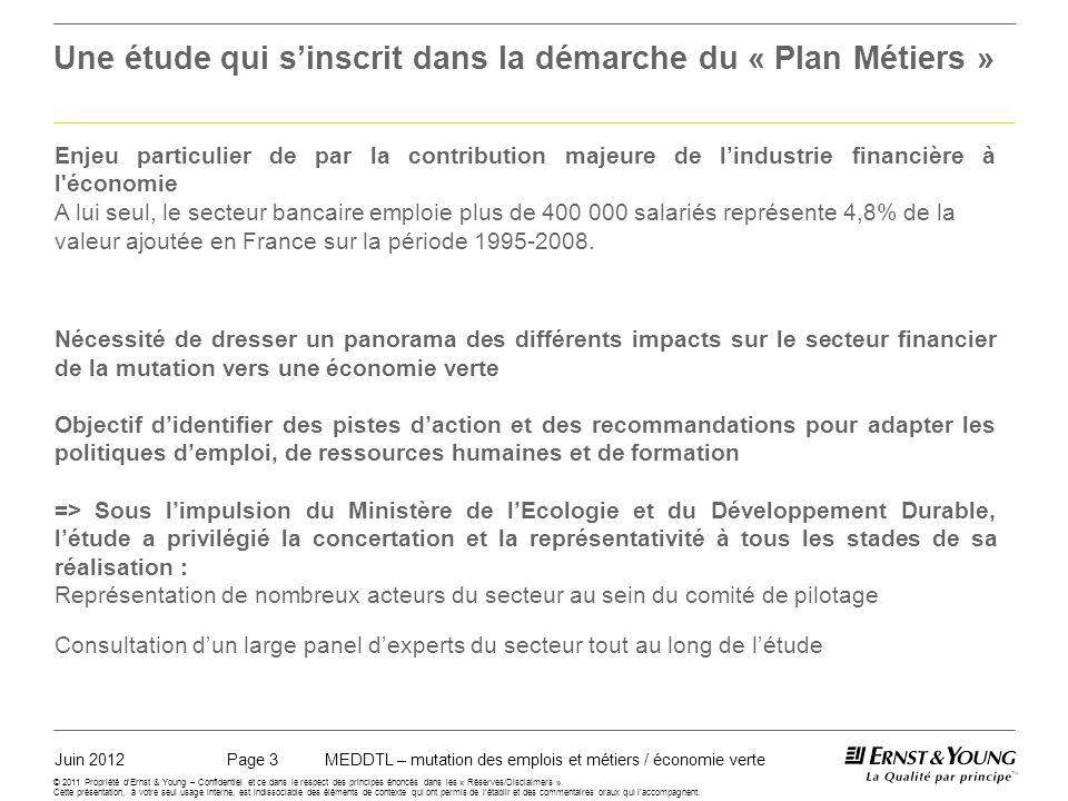 Juin 2012MEDDTL – mutation des emplois et métiers / économie vertePage 4 © 2011 Propriété dErnst & Young – Confidentiel et ce dans le respect des principes énoncés dans les « Réserves/Disclaimers ».