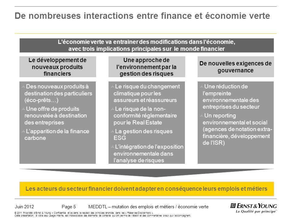 Juin 2012MEDDTL – mutation des emplois et métiers / économie vertePage 16 © 2011 Propriété dErnst & Young – Confidentiel et ce dans le respect des principes énoncés dans les « Réserves/Disclaimers ».