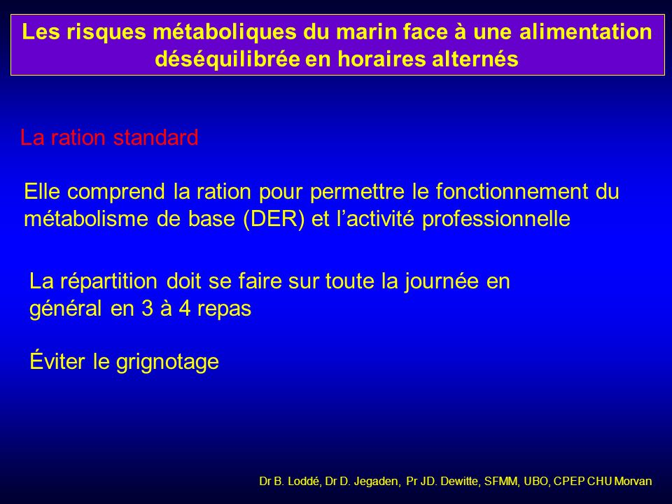 La ration standard Elle comprend la ration pour permettre le fonctionnement du métabolisme de base (DER) et lactivité professionnelle La répartition d