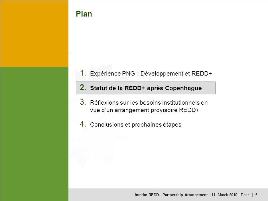 Interim REDD+ Partnership Arrangement –11 March 2010 - Paris | 5 Prévisibilité des fonds nécessaires aux pays en développement pour sengager sur la vo