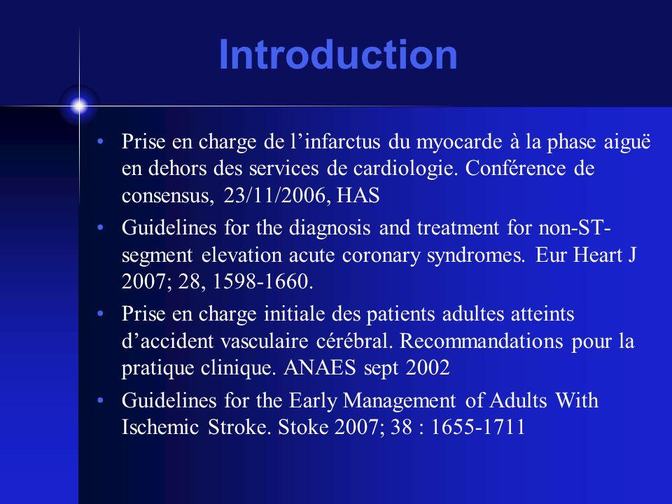 Introduction Prise en charge de linfarctus du myocarde à la phase aiguë en dehors des services de cardiologie.